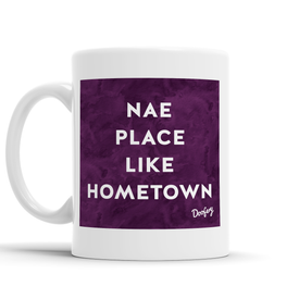 Nae place like Scottish Dialect Mug Mugs Scotland Scottish Scots Gift Ideas Souvenir Present Highland Tartan Personalised Patter Banter Slogan Pure Premium Dialect Glasgow Edinburgh Doofery
