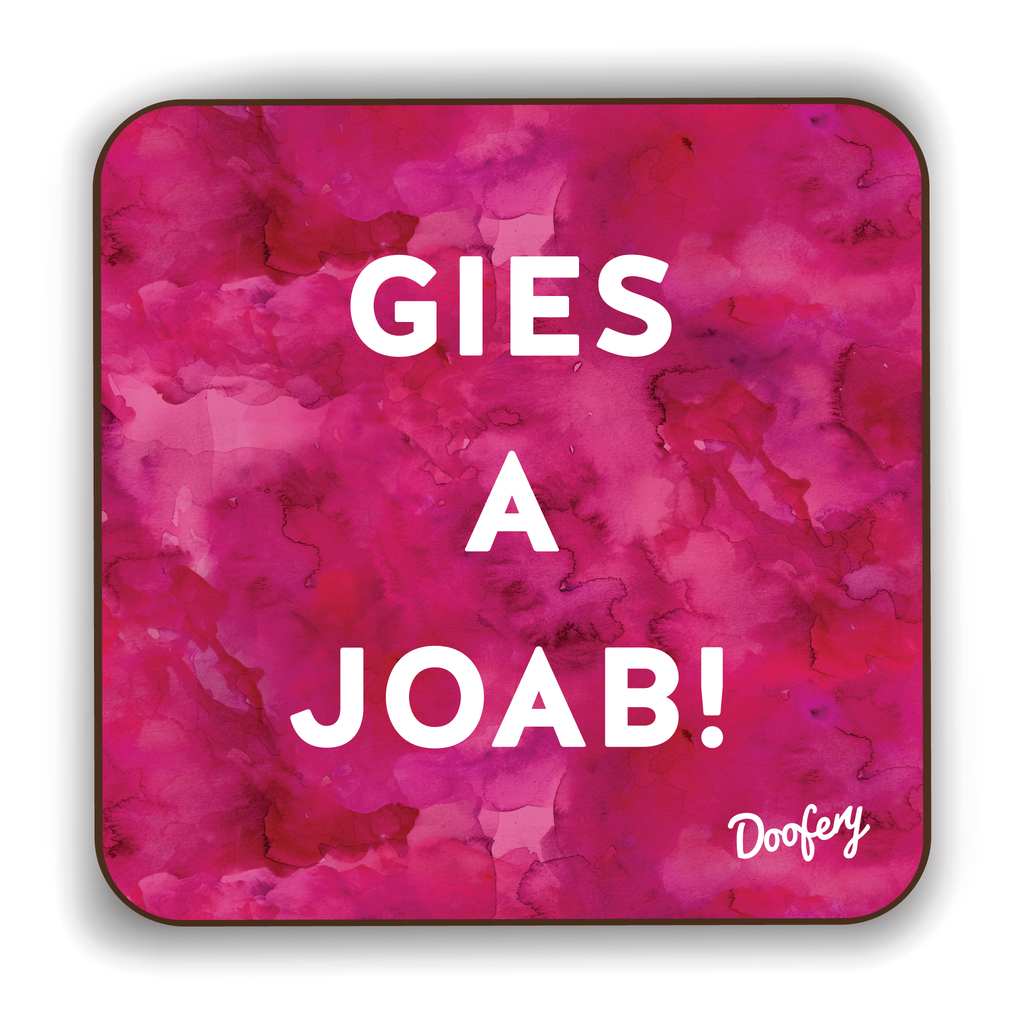 Gies a Joab Scottish Dialect Coaster Coasters Scotland Scottish Scots Gift Ideas Souvenir Present Highland Tartan Personalised Patter Banter Slogan Pure Premium Dialect Glasgow Edinburgh Doofery