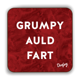 Grumpy Auld Fart Scottish Dialect Coaster Coasters Scotland Scottish Scots Gift Ideas Souvenir Present Highland Tartan Personalised Patter Banter Slogan Pure Premium Dialect Glasgow Edinburgh Doofery
