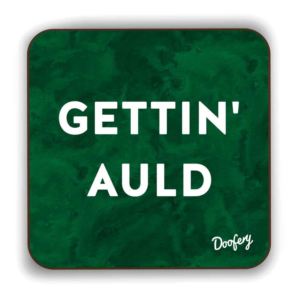 Getting Auld Scottish Dialect Coaster Coasters Scotland Scottish Scots Gift Ideas Souvenir Present Highland Tartan Personalised Patter Banter Slogan Pure Premium Dialect Glasgow Edinburgh Doofery