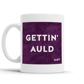 Getting Auld Scottish Dialect Mug Mugs Scotland Scottish Scots Gift Ideas Souvenir Present Highland Tartan Personalised Patter Banter Slogan Pure Premium Dialect Glasgow Edinburgh Doofery