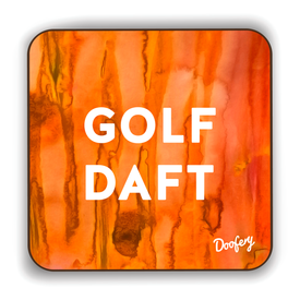Golf Daft Scottish Dialect Coaster Coasters Scotland Scottish Scots Gift Ideas Souvenir Present Highland Tartan Personalised Patter Banter Slogan Pure Premium Dialect Glasgow Edinburgh Doofery