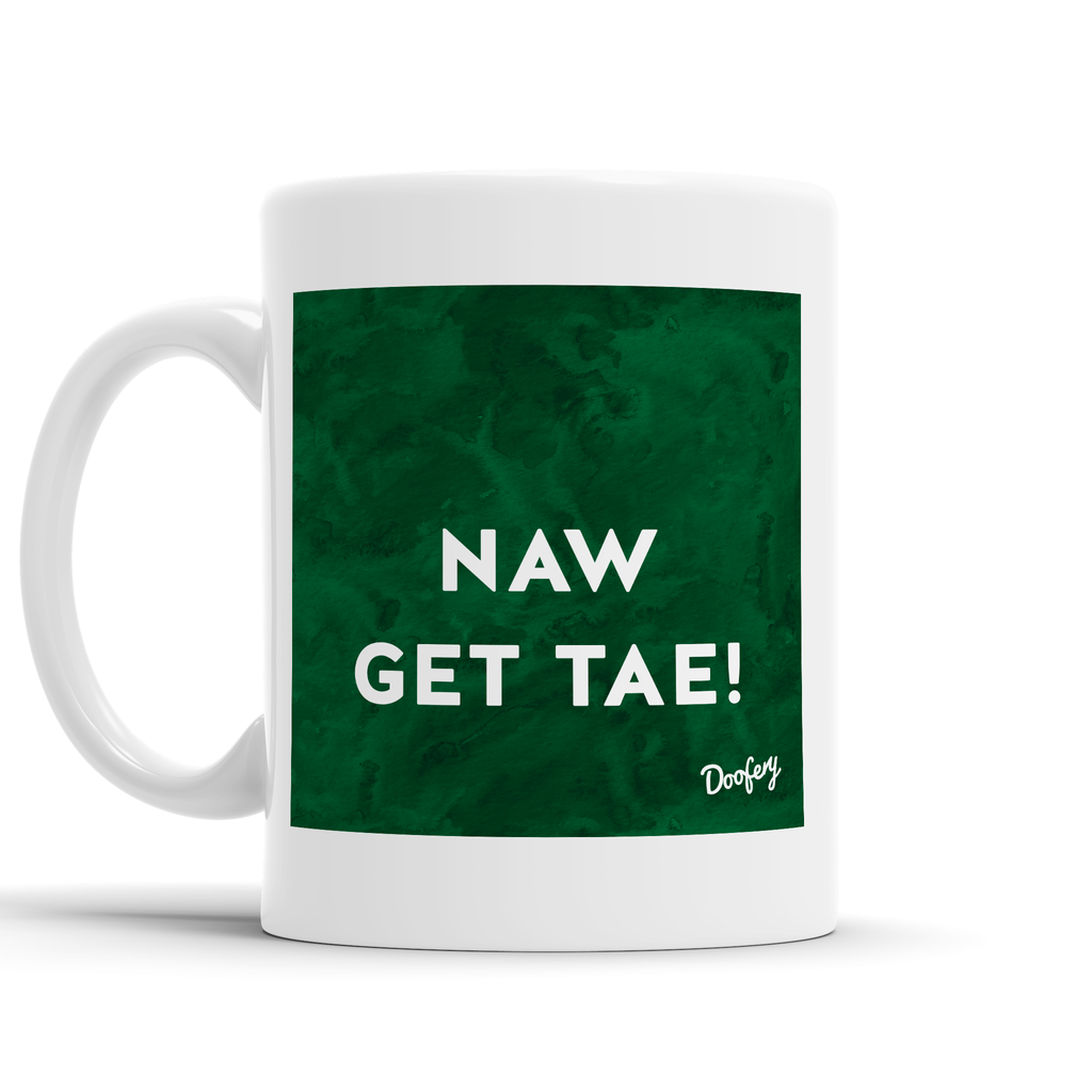 Naw get tae Scottish Dialect Mug Mugs Scotland Scottish Scots Gift Ideas Souvenir Present Highland Tartan Personalised Patter Banter Slogan Pure Premium Dialect Glasgow Edinburgh Doofery