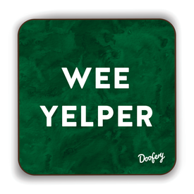 Wee Yelper Scottish Dialect Coaster Coasters Scotland Scottish Scots Gift Ideas Souvenir Present Highland Tartan Personalised Patter Banter Slogan Pure Premium Dialect Glasgow Edinburgh Doofery