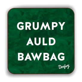 Grumpy Auld Bawbag Scottish Dialect Coaster Coasters Scotland Scottish Scots Gift Ideas Souvenir Present Highland Tartan Personalised Patter Banter Slogan Pure Premium Dialect Glasgow Edinburgh Doofery