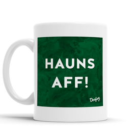 Hauns Aff Scottish Dialect Mug Mugs Scotland Scottish Scots Gift Ideas Souvenir Present Highland Tartan Personalised Patter Banter Slogan Pure Premium Dialect Glasgow Edinburgh Doofery