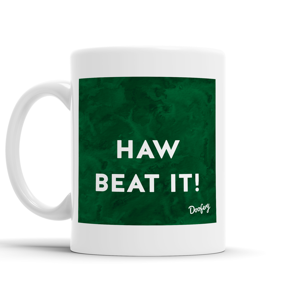 Haw Beat It Scottish Dialect Mug Mugs Scotland Scottish Scots Gift Ideas Souvenir Present Highland Tartan Personalised Patter Banter Slogan Pure Premium Dialect Glasgow Edinburgh Doofery
