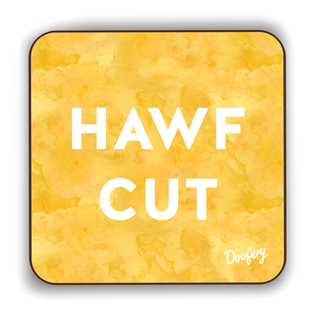 Hawf Cut Scottish Dialect Coaster Coasters Scotland Scottish Scots Gift Ideas Souvenir Present Highland Tartan Personalised Patter Banter Slogan Pure Premium Dialect Glasgow Edinburgh Doofery