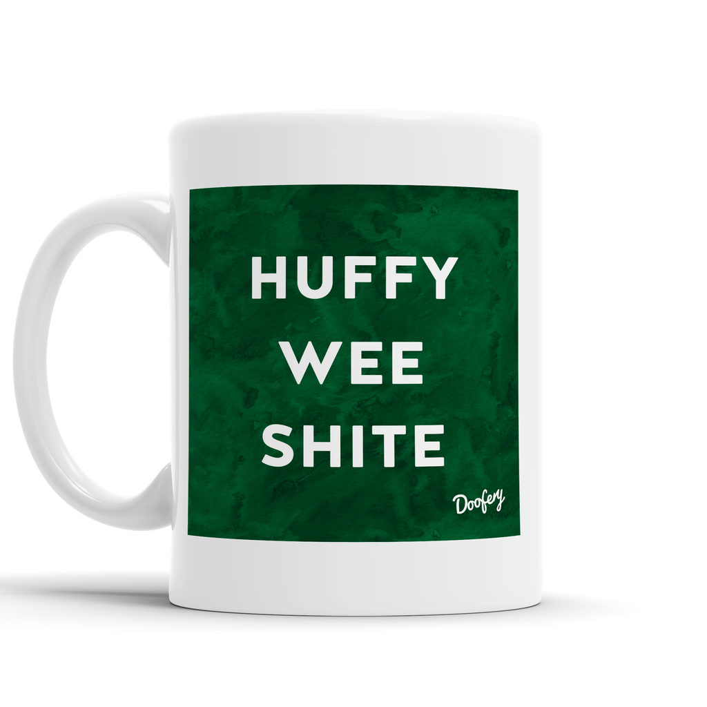 Huffy Wee Shite Scottish Dialect Mug Mugs Scotland Scottish Scots Gift Ideas Souvenir Present Highland Tartan Personalised Patter Banter Slogan Pure Premium Dialect Glasgow Edinburgh Doofery