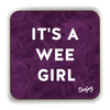 It's a Wee Girl Scottish Dialect Coaster Coasters Scotland Scottish Scots Gift Ideas Souvenir Present Highland Tartan Personalised Patter Banter Slogan Pure Premium Dialect Glasgow Edinburgh Doofery