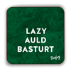 Lazy Auld Basturt Scottish Dialect Coaster Coasters Scotland Scottish Scots Gift Ideas Souvenir Present Highland Tartan Personalised Patter Banter Slogan Pure Premium Dialect Glasgow Edinburgh Doofery