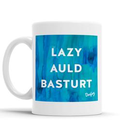 Lazy Auld Basturt Scottish Dialect Mug Mugs Scotland Scottish Scots Gift Ideas Souvenir Present Highland Tartan Personalised Patter Banter Slogan Pure Premium Dialect Glasgow Edinburgh Doofery