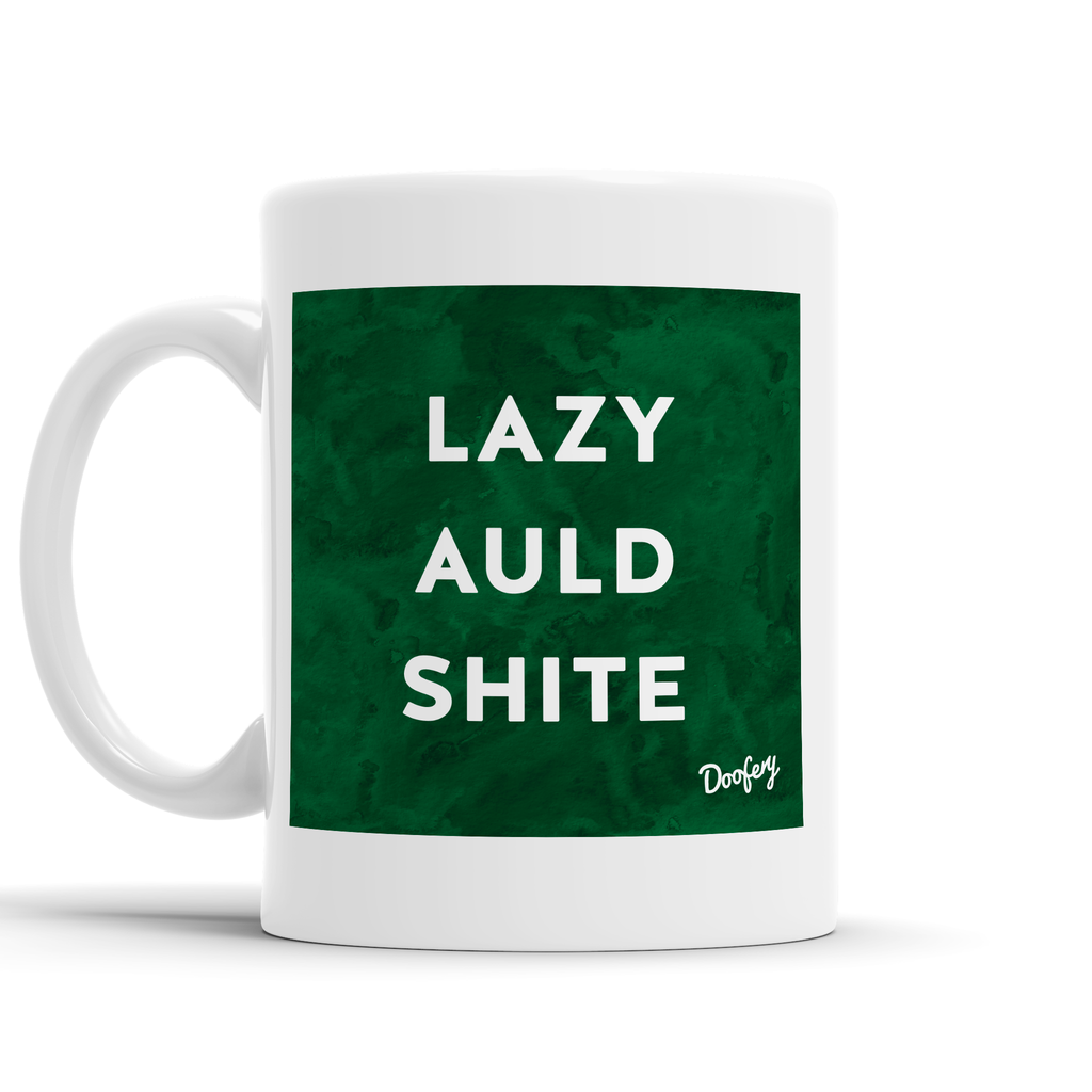Lazy Auld Shite Scottish Dialect Mug Mugs Scotland Scottish Scots Gift Ideas Souvenir Present Highland Tartan Personalised Patter Banter Slogan Pure Premium Dialect Glasgow Edinburgh Doofery