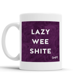 Lazy Wee Shite Scottish Dialect Mug Mugs Scotland Scottish Scots Gift Ideas Souvenir Present Highland Tartan Personalised Patter Banter Slogan Pure Premium Dialect Glasgow Edinburgh Doofery