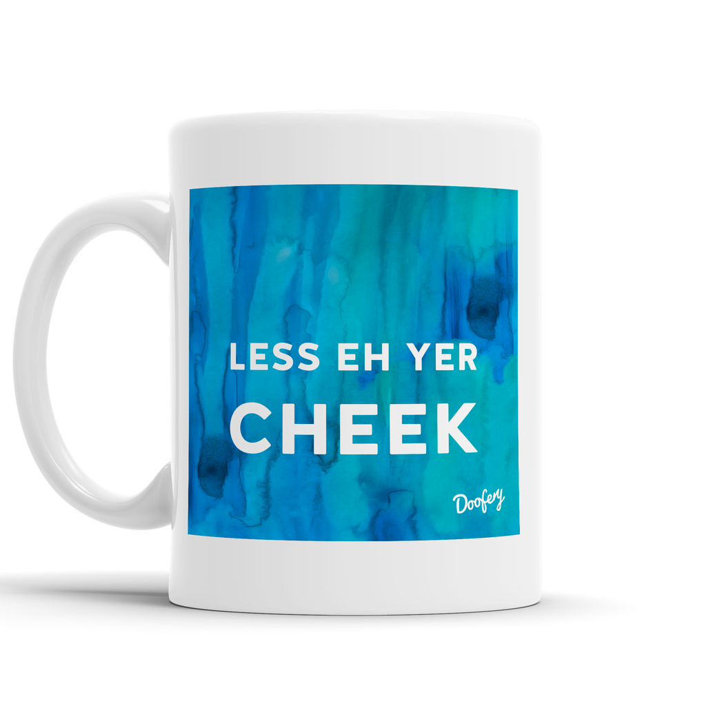 Less eh yer Cheek Scottish Dialect Mug Mugs Scotland Scottish Scots Gift Ideas Souvenir Present Highland Tartan Personalised Patter Banter Slogan Pure Premium Dialect Glasgow Edinburgh Doofery