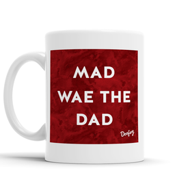 Mad wae the Dad Scottish Dialect Mug Mugs Scotland Scottish Scots Gift Ideas Souvenir Present Highland Tartan Personalised Patter Banter Slogan Pure Premium Dialect Glasgow Edinburgh Doofery