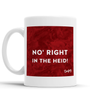 No Right in the Heid Scottish Dialect Mug Mugs Scotland Scottish Scots Gift Ideas Souvenir Present Highland Tartan Personalised Patter Banter Slogan Pure Premium Dialect Glasgow Edinburgh Doofery