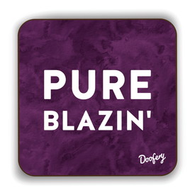 Pure Blazin' Scottish Dialect Coaster Coasters Scotland Scottish Scots Gift Ideas Souvenir Present Highland Tartan Personalised Patter Banter Slogan Pure Premium Dialect Glasgow Edinburgh Doofery