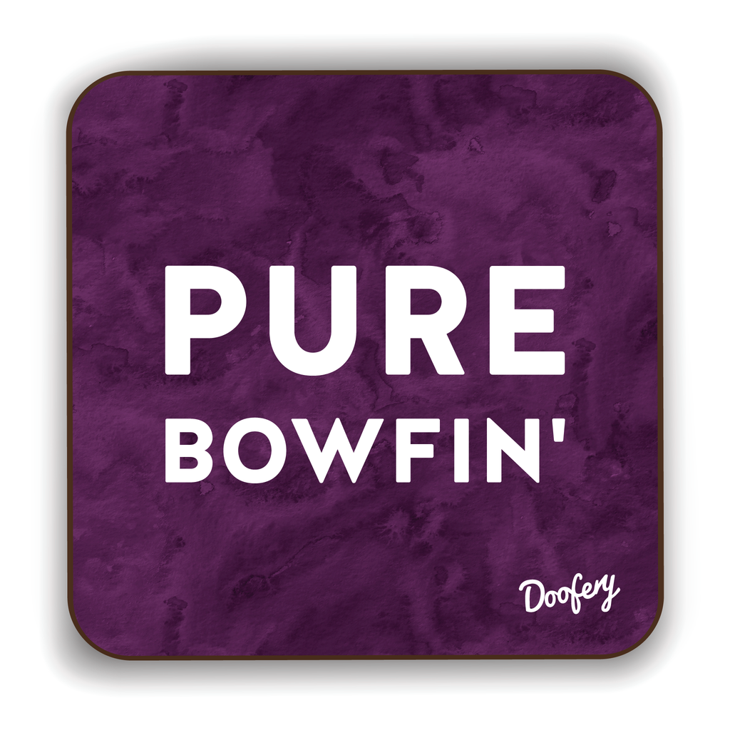 Pure Bowfin' Scottish Dialect Coaster Coasters Scotland Scottish Scots Gift Ideas Souvenir Present Highland Tartan Personalised Patter Banter Slogan Pure Premium Dialect Glasgow Edinburgh Doofery
