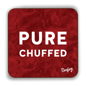 Pure Chuffed Scottish Dialect Coaster Coasters Scotland Scottish Scots Gift Ideas Souvenir Present Highland Tartan Personalised Patter Banter Slogan Pure Premium Dialect Glasgow Edinburgh Doofery