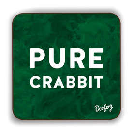 Pure Crabbit Scottish Dialect Coaster Coasters Scotland Scottish Scots Gift Ideas Souvenir Present Highland Tartan Personalised Patter Banter Slogan Pure Premium Dialect Glasgow Edinburgh Doofery