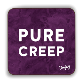 Pure Creep Scottish Dialect Coaster Coasters Scotland Scottish Scots Gift Ideas Souvenir Present Highland Tartan Personalised Patter Banter Slogan Pure Premium Dialect Glasgow Edinburgh Doofery