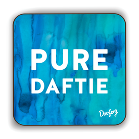 Pure Daftie Scottish Dialect Coaster Coasters Scotland Scottish Scots Gift Ideas Souvenir Present Highland Tartan Personalised Patter Banter Slogan Pure Premium Dialect Glasgow Edinburgh Doofery