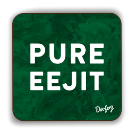 Pure Eejit Scottish Dialect Coaster Coasters Scotland Scottish Scots Gift Ideas Souvenir Present Highland Tartan Personalised Patter Banter Slogan Pure Premium Dialect Glasgow Edinburgh Doofery