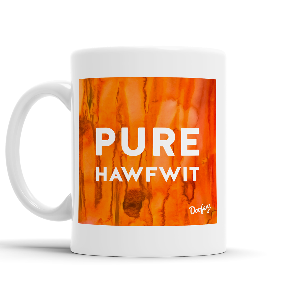 Pure Hawfwit Scottish Dialect Mug Mugs Scotland Scottish Scots Gift Ideas Souvenir Present Highland Tartan Personalised Patter Banter Slogan Pure Premium Dialect Glasgow Edinburgh Doofery