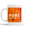 Pure Luv Ye Da' Scottish Dialect Mug Mugs Scotland Scottish Scots Gift Ideas Souvenir Present Highland Tartan Personalised Patter Banter Slogan Pure Premium Dialect Glasgow Edinburgh Doofery