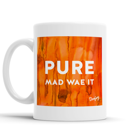 Pure Mad wae it Scottish Dialect Mug Mugs Scotland Scottish Scots Gift Ideas Souvenir Present Highland Tartan Personalised Patter Banter Slogan Pure Premium Dialect Glasgow Edinburgh Doofery