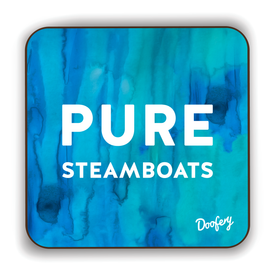 Pure Steamboats Scottish Dialect Coaster Coasters Scotland Scottish Scots Gift Ideas Souvenir Present Highland Tartan Personalised Patter Banter Slogan Pure Premium Dialect Glasgow Edinburgh Doofery