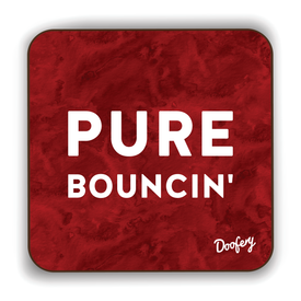 Pure Bouncin' Scottish Dialect Coaster Coasters Scotland Scottish Scots Gift Ideas Souvenir Present Highland Tartan Personalised Patter Banter Slogan Pure Premium Dialect Glasgow Edinburgh Doofery
