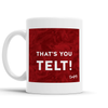 That's you telt Scottish Dialect Mug Mugs Scotland Scottish Scots Gift Ideas Souvenir Present Highland Tartan Personalised Patter Banter Slogan Pure Premium Dialect Glasgow Edinburgh Doofery