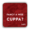Fancy a Wee Cuppa Scottish Dialect Coaster Coasters Scotland Scottish Scots Gift Ideas Souvenir Present Highland Tartan Personalised Patter Banter Slogan Pure Premium Dialect Glasgow Edinburgh Doofery