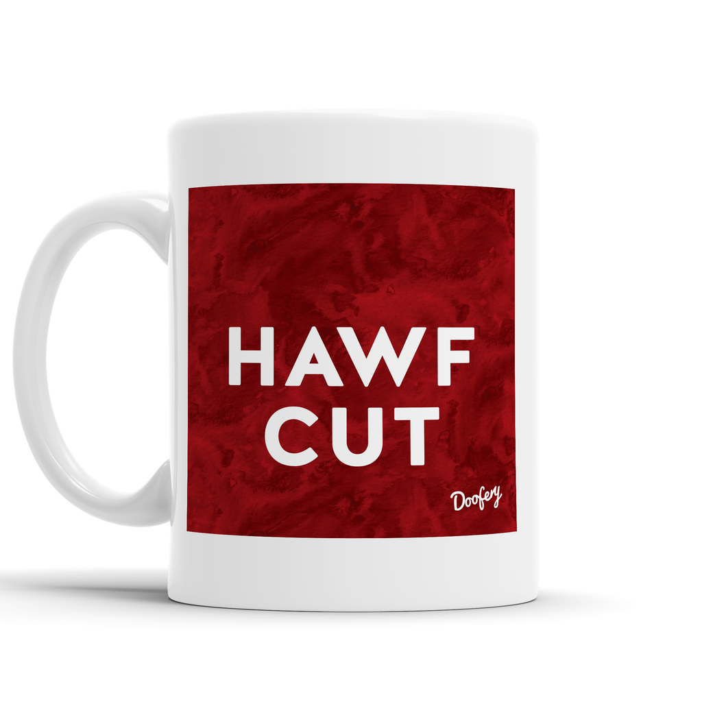 Hawf Cut Scottish Dialect Mug Mugs Scotland Scottish Scots Gift Ideas Souvenir Present Highland Tartan Personalised Patter Banter Slogan Pure Premium Dialect Glasgow Edinburgh Doofery