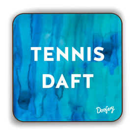 Tennis Daft Scottish Dialect Coaster Coasters Scotland Scottish Scots Gift Ideas Souvenir Present Highland Tartan Personalised Patter Banter Slogan Pure Premium Dialect Glasgow Edinburgh Doofery