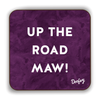 Up The Road Maw Scottish Dialect Coaster Coasters Scotland Scottish Scots Gift Ideas Souvenir Present Highland Tartan Personalised Patter Banter Slogan Pure Premium Dialect Glasgow Edinburgh Doofery