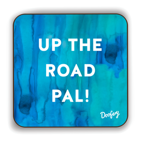Up The Road Pal Scottish Dialect Coaster Coasters Scotland Scottish Scots Gift Ideas Souvenir Present Highland Tartan Personalised Patter Banter Slogan Pure Premium Dialect Glasgow Edinburgh Doofery