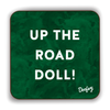 Up The Road Doll Scottish Dialect Coaster Coasters Scotland Scottish Scots Gift Ideas Souvenir Present Highland Tartan Personalised Patter Banter Slogan Pure Premium Dialect Glasgow Edinburgh Doofery