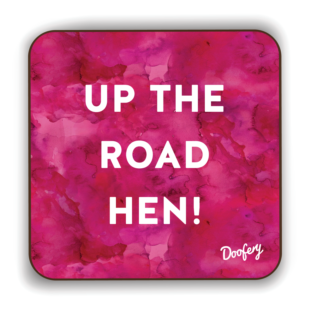 Up The Road Hen Scottish Dialect Coaster Coasters Scotland Scottish Scots Gift Ideas Souvenir Present Highland Tartan Personalised Patter Banter Slogan Pure Premium Dialect Glasgow Edinburgh Doofery