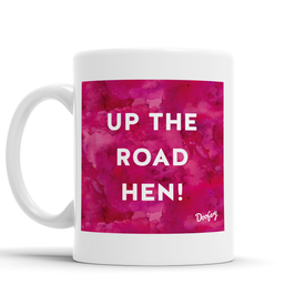Up The Road Hen Scottish Dialect Mug Mugs Scotland Scottish Scots Gift Ideas Souvenir Present Highland Tartan Personalised Patter Banter Slogan Pure Premium Dialect Glasgow Edinburgh Doofery