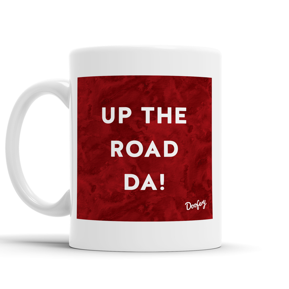 Up the Road Da Scottish Dialect Mug Mugs Scotland Scottish Scots Gift Ideas Souvenir Present Highland Tartan Personalised Patter Banter Slogan Pure Premium Dialect Glasgow Edinburgh Doofery