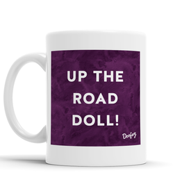 Up The Road Doll Scottish Dialect Mug Mugs Scotland Scottish Scots Gift Ideas Souvenir Present Highland Tartan Personalised Patter Banter Slogan Pure Premium Dialect Glasgow Edinburgh Doofery