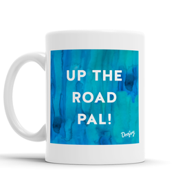 Up The Road Pal Scottish Dialect Mug Mugs Scotland Scottish Scots Gift Ideas Souvenir Present Highland Tartan Personalised Patter Banter Slogan Pure Premium Dialect Glasgow Edinburgh Doofery