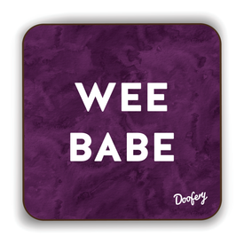 Wee Babe Scottish Dialect Coaster Coasters Scotland Scottish Scots Gift Ideas Souvenir Present Highland Tartan Personalised Patter Banter Slogan Pure Premium Dialect Glasgow Edinburgh Doofery