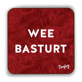 Wee Basturt Scottish Dialect Coaster Coasters Scotland Scottish Scots Gift Ideas Souvenir Present Highland Tartan Personalised Patter Banter Slogan Pure Premium Dialect Glasgow Edinburgh Doofery