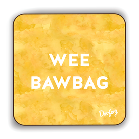 Wee Bawbag Scottish Dialect Coaster Coasters Scotland Scottish Scots Gift Ideas Souvenir Present Highland Tartan Personalised Patter Banter Slogan Pure Premium Dialect Glasgow Edinburgh Doofery
