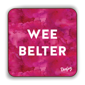 Wee Belter Scottish Dialect Coaster Coasters Scotland Scottish Scots Gift Ideas Souvenir Present Highland Tartan Personalised Patter Banter Slogan Pure Premium Dialect Glasgow Edinburgh Doofery