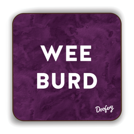 Wee Burd Scottish Dialect Coaster Coasters Scotland Scottish Scots Gift Ideas Souvenir Present Highland Tartan Personalised Patter Banter Slogan Pure Premium Dialect Glasgow Edinburgh Doofery